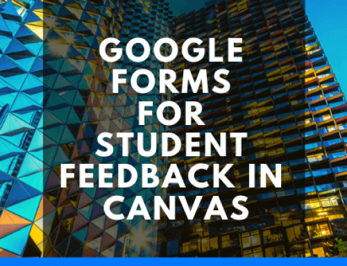 Google Form for student feedback in Canvas