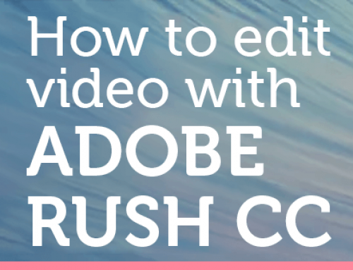 Editing video using ADOBE RUSH
